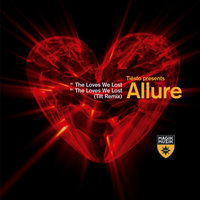 The Loves We Lost — Tiësto, Allure