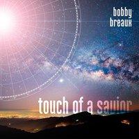 Touch of a Savior — Bobby Breaux