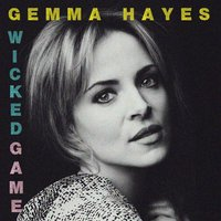Wicked Game — Gemma Hayes