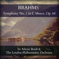 Brahms: Symphony No. 1 in C Minor, Op. 68 — London Philharmonic Orchestra, Sir Adrian Boult, Sir Adrian Boult & The London Philharmonic Orchestra, The London Philharmonic Orchesra, Иоганнес Брамс