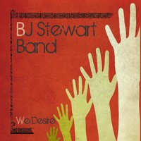 We Desire — BJ Stewart Band