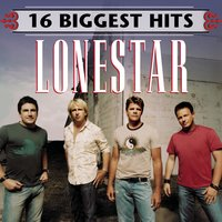 16 Biggest Hits — Lonestar