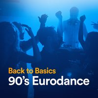 Back to Basics 90's Eurodance — Ultimate Dance Hits, 90s Pop, Workout Crew