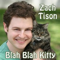 Blah Blah Kitty — Zach Tison