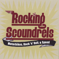Motorbikes, Rock 'n' Roll, & Speed — Rocking Scoundrels