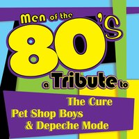 Men of the 80s: A Tribute to The Cure, Pet Shop Boys and Depeche Mode — Deja Vu