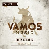 Mi Casa / Yeah — Dirty Secretz