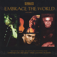 Embrace The World Vol. 1 — Lin Cheng, Farzad, Leonor Dely & Millero Congo, KC Porter