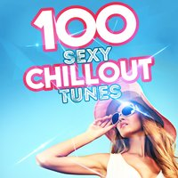 100 Sexy Chillout Tunes — сборник