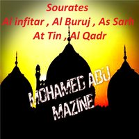 Sourates Al infitar , Al Buruj , As Sarh , At Tin , Al Qadr — Mohamed Abu Mazine