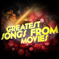 Greatest Songs from Movies — Best Movie Soundtracks