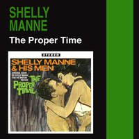 The Proper Time — Shelly Manne and His Men