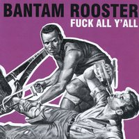 Fuck All Y'all — Bantam Rooster
