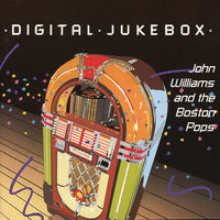 Digital Jukebox — John Towner Williams, The Boston Pops Orchestra