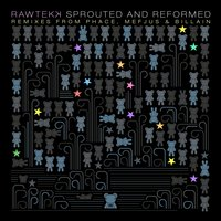 Sprouted and Reformed — Rawtekk