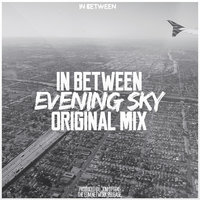 Evening Sky - Single — In Between, DJ In Between