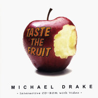 Taste The Fruit — Michael Drake