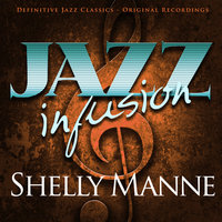Jazz Infusion - Shelly Manne — Shelly Manne, Shelly Manne and His Men