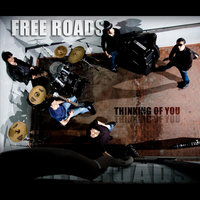 Thinking of You — Free Roads