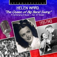 The Queen of the Big Band Swing — Helen Ward