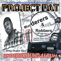 Murderers & Robbers — Project Pat