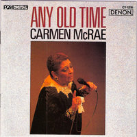 Any Old Time — Carmen McRae