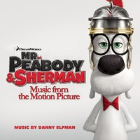 Mr. Peabody & Sherman (Music from the Motion Picture) — сборник