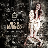 Touch of Madness — Menschdefekt