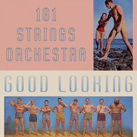 Good Looking — 101 Strings Orchestra