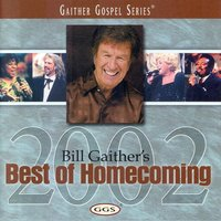 Bill Gaither's Best Of Homecoming 2002 — Bill & Gloria Gaither