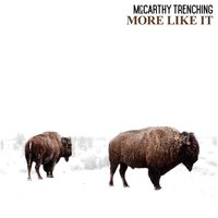More Like It — McCarthy Trenching