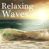 Relaxing Waves - For Deep Sleep and Wellness — Relaxing Waves
