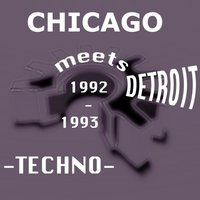 Chicago meets Detroit Techno 1992-1993 — сборник