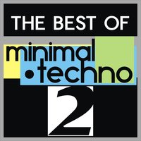 The Best of Minimal Techno, Vol. 2 — сборник