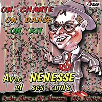 On chante, on danse, on rit — Nénesse et ses amis