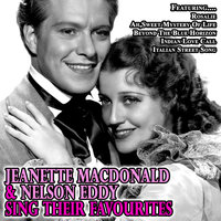 Jeanette Macdonald And Nelson Eddy Sing Their Favourites — Nelson Eddy, Jeanette MacDonald, Jeanette MacDonald and Nelson Eddy