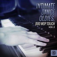 Intimate Dance Oldies: Doo Wop Touch, Vol. 5 — сборник