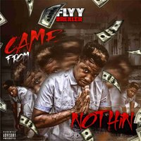 Came from Nothing — Flyy Drexler