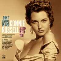 Connie Russell. Don't Smoke in Bed / Alone with You — Connie Russell