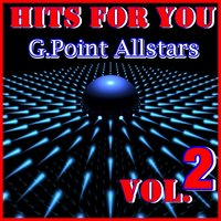 Hits For You, Vol. 2 — G. Point Allstars