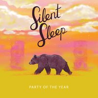 Party of the Year — Silent Sleep