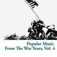 Popular Music from the War Years, Vol. 4 — сборник