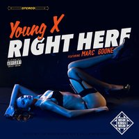 Right Here — Young X, Marc Goone