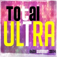 Total Ultra Ibiza Summer 2014 — сборник