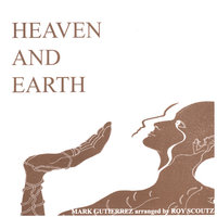 Heaven And Earth — Roy Scoutz and Mark Gutierrez