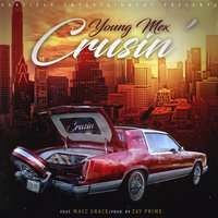 Crusin' — Macc Grace, Young Mex