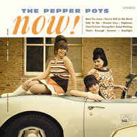 Now! — Pepper Pots, The
