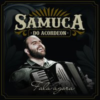 Fala Agora — Samuca do Acordeon