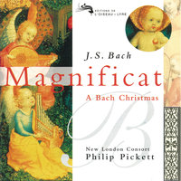 Bach, J.S.: Magnificat - A Bach Christmas — Philip Pickett, New London Consort