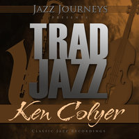 Jazz Journeys Presents Trad Jazz - Ken Colyer — Ken Colyer's Jazzmen, Ken Colyer